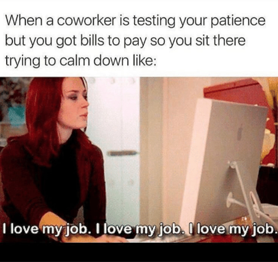 If You Hate Your Co-Workers, These 25 Memes Are For You