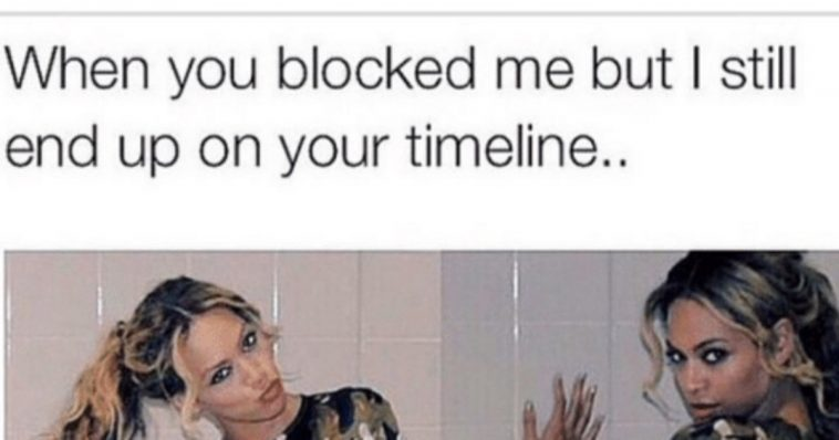 Do You Want To Be Blocked Cause That S How You Get Blocked